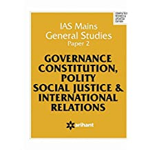IAS Mains General Studies Paper 2 GOVERNANCE CONSTITUTION, POLITY SOCIAL JUSTICE & INTERNATIONAL RELATIONS