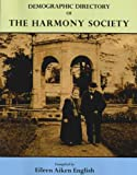 Demographic Directory of the Harmony Society, English, Eileen Aiken, 0979644887