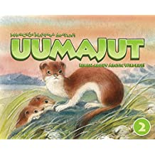 Uumajut, Volume 2 (English/Inuktitut): Learn About Arctic Wildlife!