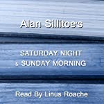 Saturday Night And Sunday Morning | Alan Sillitoe