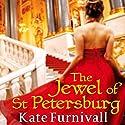 The Jewel of St Petersburg Hörbuch von Kate Furnivall Gesprochen von: Jilly Bond
