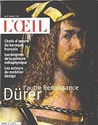 Revue d'art l'oeil n° 568 / l'autre renaissance durer par  L'Oeil