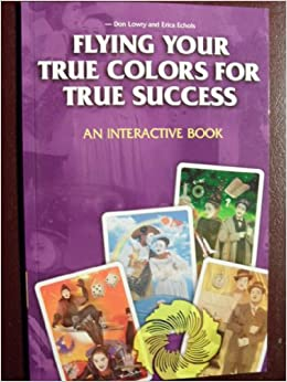 Flying your true colors for true success : an interactive book: Don ...