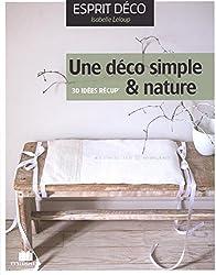 Une déco simple & nature : 30 idées récup'