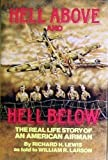 Hell above and Hell Below, Richard H. Lewis, 0911293051
