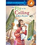 img - for [ THE FLY ON THE CEILING: A MATH READER (STEP INTO READING - LEVEL 4 - QUALITY) ] By Glass, Julie ( Author) 1998 [ Paperback ] book / textbook / text book