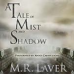 A Tale of Mist and Shadow: A Tale of Mist and Shadow, Book 1 | M. R. Laver