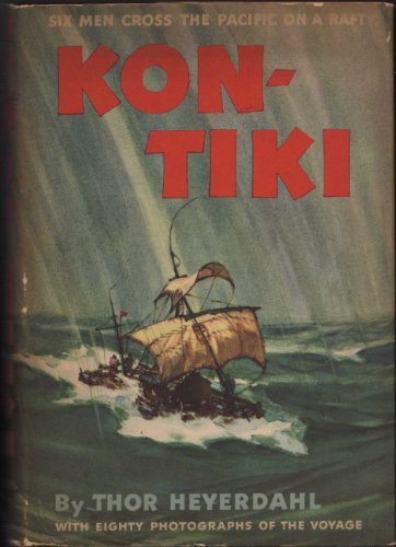- KON-TIKI: Across the Pacific by Raft [ Fourteenth Printing, October, 1951 ] (A Theory, An Expedition is Born, To South America, Halfway, Across the Pacific, To the South Sea Islands, Among Polynesians)