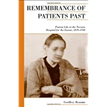 Remembrance of Patients Past: Patient Life at the Toronto Hospital for the Insane, 1870-1940 (Canadian Social History Series)