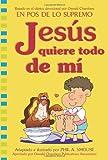 Jesús Quiere Todo de Mí, Phil A. Smouse, 1616262613