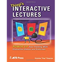 Thiagi's Interactive Lectures: Power Up Your Training With Interactive Games and Exercises
