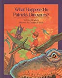 What Happened to Patrick's Dinosaurs?, Carol Carrick, 0812468252