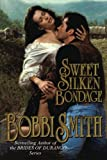 Sweet Silken Bondage, Bobbi Smith, 1477842519