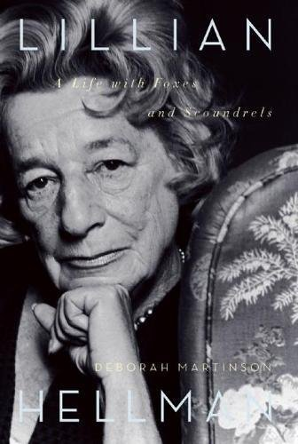 Download Lillian Hellman: A Life with Foxes and Scoundrels PDF