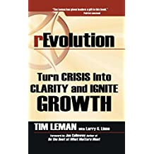 rEvolution: Turn Crisis Into Clarity and Ignite Growth
