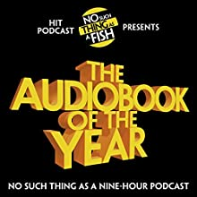 The Audiobook of the Year Audiobook by  No Such Thing as a Fish Narrated by James Harkin, Anna Ptaszynski, Andrew Hunter Murray, Dan Schreiber, Jane Hill