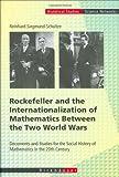 Rockefeller and the Internationalization of Mathematics Between the Two World Wars, Reinhard Siegmund-Schultze, 3764364688