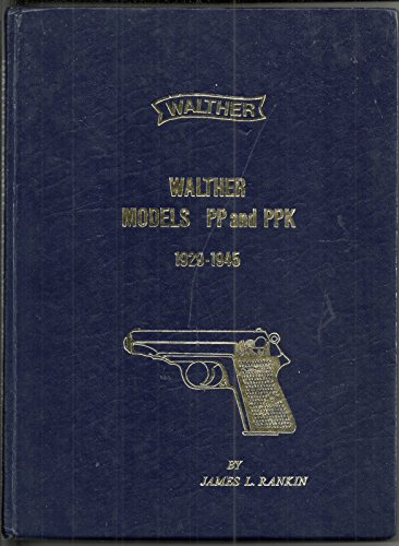 - Walther Models PP And PPK 1929-1945