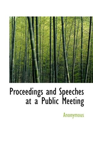 Proceedings and Speeches at a Public Meeting pdf epub