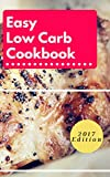 Easy Low Carb Cookbook: Easy Low Carb Diet Recipes For Weight Loss
