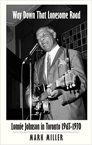 Way Down That Lonesome Road: Lonnie Johnson in Toronto,