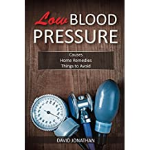 Low Blood Pressure: Causes, Home Remedies, Things to Avoid