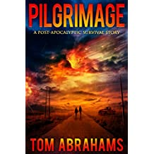 Pilgrimage: A Post-Apocalyptic Survival Story