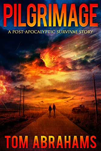 Pilgrimage: A Post-Apocalyptic Survival Story by [Abrahams, Tom]