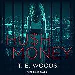 Hush Money: Hush Money Mystery Series, Book 1 | T. E. Woods