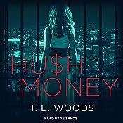 Hush Money: Hush Money Mystery Series, Book 1   T. E. Woods
