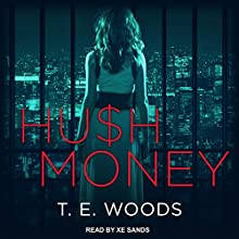 Hush Money: Hush Money Mystery Series, Book 1 Audiobook by T. E. Woods Narrated by Xe Sands