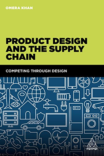 Supply Chain Design - Product Design and the Supply Chain: Competing Through Design