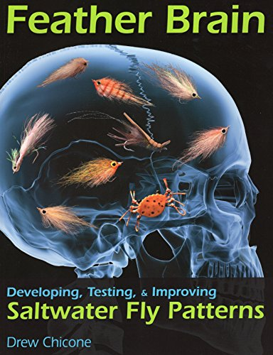 (Feather Brain: Developing, Testing, & Improving Saltwater Fly Patterns)