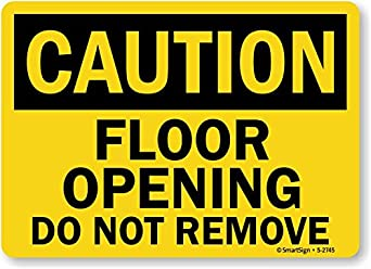 Smartsign caution floor opening do not remove vinyl for Floor 4 do not remove