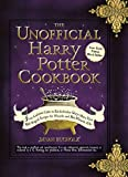 Image of The Unofficial Harry Potter Cookbook: From Cauldron Cakes to Knickerbocker Glory--More Than 150 Magical Recipes for Wizards and Non-Wizards Alike (Unofficial Cookbook)