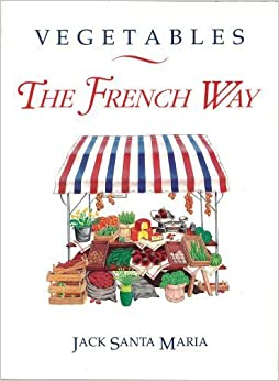 Book Vegetables the French Way by Jack Santa Maria (1990-01-01)