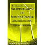 Linear Equations (Mathematical Analysis for Scientists & Engineers Book 3)
