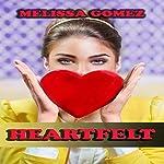 Heartfelt | Melissa Gomez