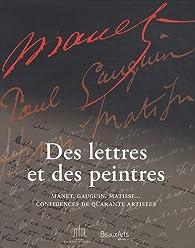 Des lettres et des peintres : Manet, Gauguin, Matisse... Confidences de quarante artistes par Marie-Laure Delaporte