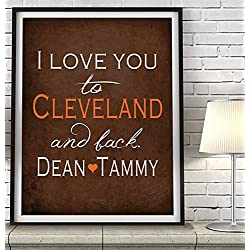 """I Love You to Cleveland and Back"" ART PRINT, Customized & Personalized UNFRAMED, Wedding gift, Valentines day gift, Christmas gift, Father's day gift, All Sizes"
