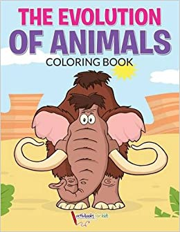 The Evolution of Animals Coloring Book: Activibooks for Kids ...