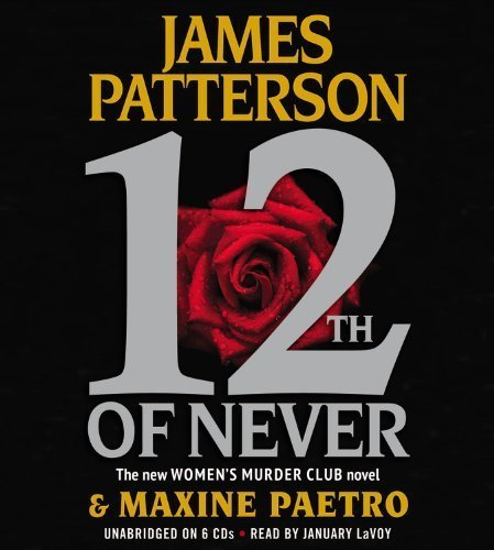 By James Patterson, Maxine Paetro(A)/January LaVoy(N):12th of Never (Women's Murder Club) [AUDIOBOOK] (Books on Tape) [AUDIO CD] by Unknown (2014-01-08)