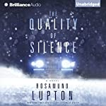 The Quality of Silence: A Novel | Rosamund Lupton