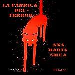 La fábrica del terror [The Terror Factory] | Ana María Shua