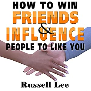 How to Win Friends and Influence People to Like You Audiobook