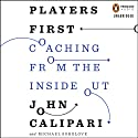 Players First: Coaching from the Inside Out Hörbuch von John Calipari, Michael Sokolove Gesprochen von: Chuck Montgomery