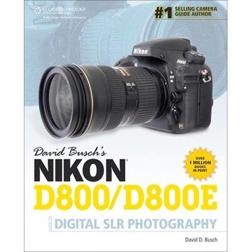 David Busch D800/D800E Guide to Digital SLR Photography, Paperback, 688 Pages
