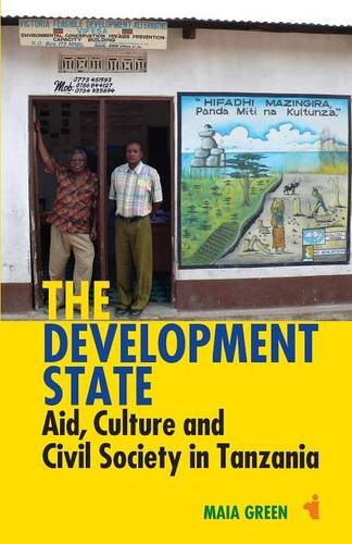 The Development State: Aid, Culture and Civil Society in Tanzania (African Issues)