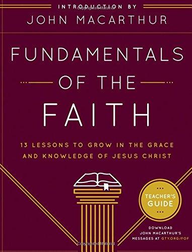 Fundamentals of the Faith Teacher's Guide: 13
