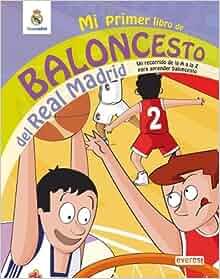 Mi primer libro de baloncesto del Real Madrid: un